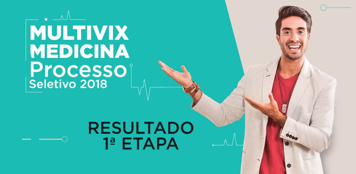 Processo Seletivo Medicina 2018 – Resultado 1ª etapa