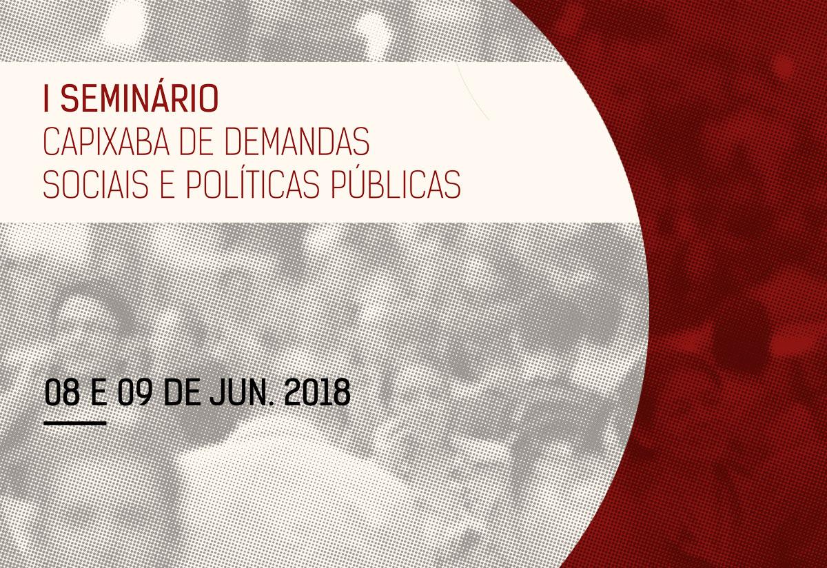 Demandas Sociais e Políticas Públicas são tema de Seminário