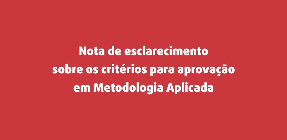Nota de esclarecimento sobre os critérios para aprovação em Metodologia Aplicada