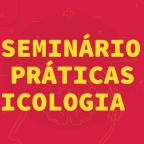 I Seminário de Práticas em Psicologia